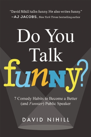¿Hablas divertido ?: 7 Hábitos de comedia para convertirse en un orador público mejor (y más divertido)