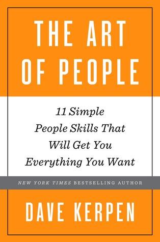 El arte de la gente: 11 personas sencillas habilidades que te llevará todo lo que quieras