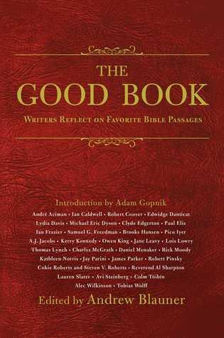 El Buen Libro: Los Escritores Reflexionan En Los Pasajes Bíblicos Favoritos