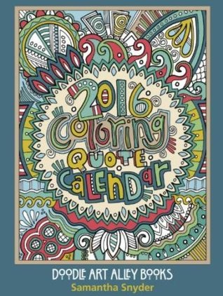 2016 Coloring Quote Calendar: Volume 8 (Doodle Art Alley Books)