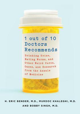 1 de cada 10 médicos recomienda: beber orina, comer gusanos y otras curas extrañas, casos e investigaciones de los anales de la medicina