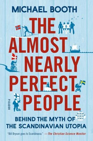 La gente casi perfecta: Detrás del mito de la utopía escandinava
