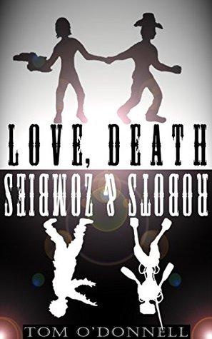 Amor, muerte, robots y zombies