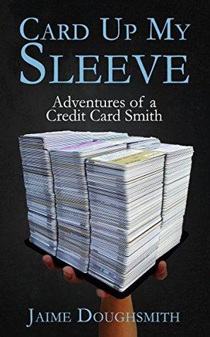 Card Up My Sleeve: Aventuras de una tarjeta de crédito Smith