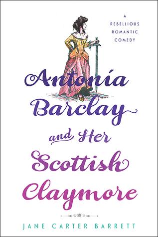 Antonia Barclay y su Claymore escocés: Una comedia romántica rebelde