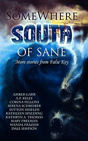 En algún lugar al sur de Sane: Más historias y poemas de False Key