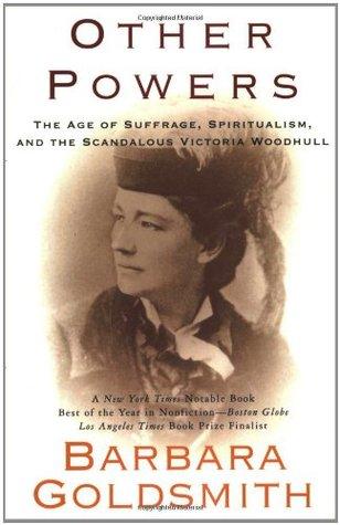 Otras Potencias: La Edad del Sufragio, el Espiritismo y el Escandaloso Victoria Woodhull