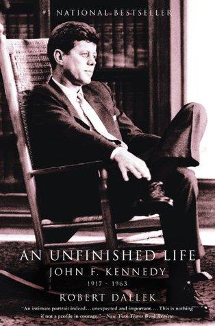Una vida inacabada: John F. Kennedy, 1917-1963