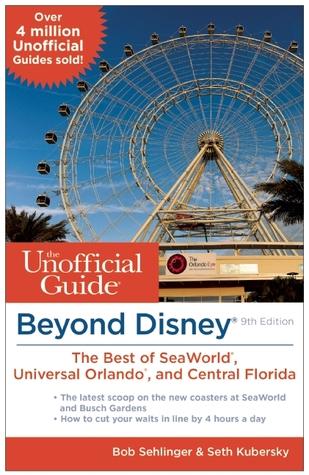 Más allá de Disney: La guía no oficial de SeaWorld, Universal Orlando, y lo mejor de Florida Central