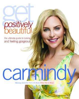 Get Positively Beautiful: La última guía para mirar y sentirse magnífico