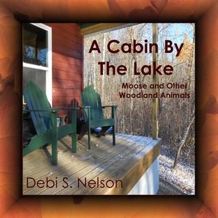 Una cabina por el lago Alces y otros animales del bosque