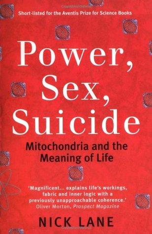Poder, Sexo, Suicidio: Las Mitocondrias y el Significado de la Vida