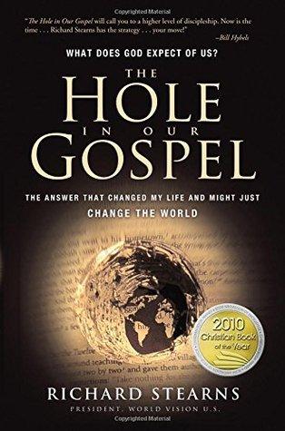 El agujero en nuestro evangelio: ¿Qué espera Dios de nosotros? La respuesta que cambió mi vida y podría cambiar el mundo