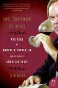 El emperador del vino: La subida de Roberto M. Parker, Jr., y el reino del gusto americano