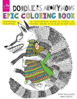 Doodlers Anónimo Epic Coloring Book: Un Mashup Extraordinario de Doodles y Dibujos Implorando para ser llenado con el color