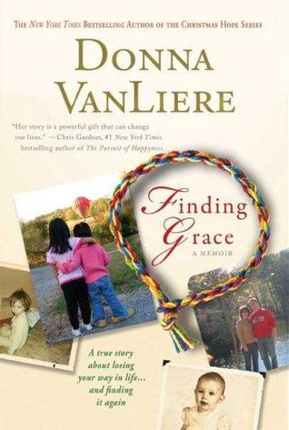 Encontrar la gracia: una historia verdadera sobre perder su manera en vida ... y encontrarla otra vez