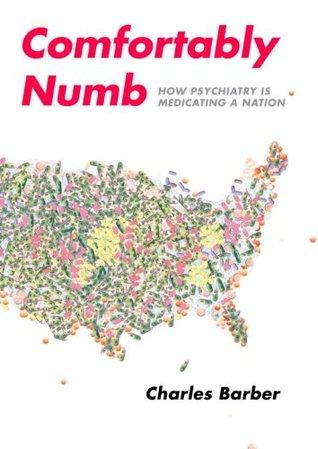 Comfortably Numb: Cómo la psiquiatría está medicando a una nación