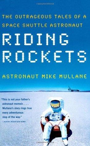 Riding Rockets: The Outrageous Tales de un astronauta del transbordador espacial
