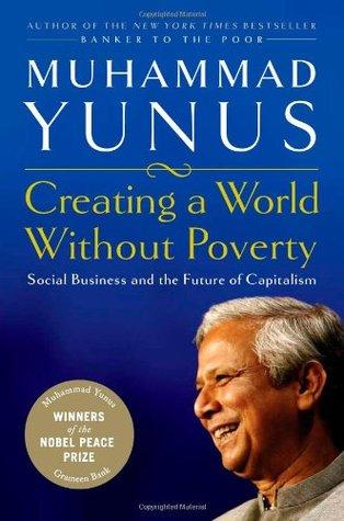 Creando un Mundo Sin Pobreza: Negocios Sociales y el Futuro del Capitalismo
