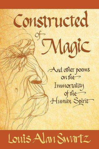 Construido de la magia: y otros poemas sobre la inmortalidad del espíritu humano