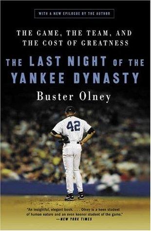 La última noche de la dinastía Yankee: el juego, el equipo, y el costo de la Grandeza