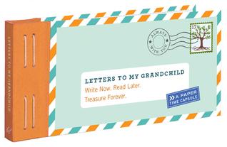 Cartas a mi nieto: Escriba ahora. Leer más tarde. Tesoro para siempre