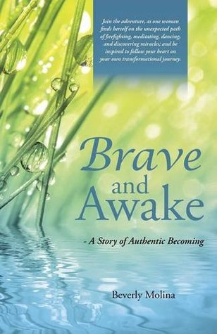Brave and Awake: Una historia de auténtico devenir