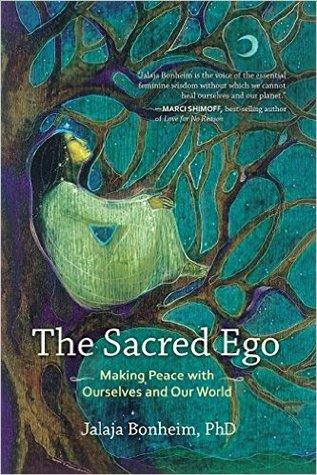 El Ego Sagrado: Haciendo la Paz con Nosotros y Nuestro Mundo