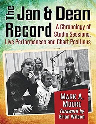 The Jan & Dean Record: Una cronología de sesiones de estudio, actuaciones en directo y posiciones de gráfico