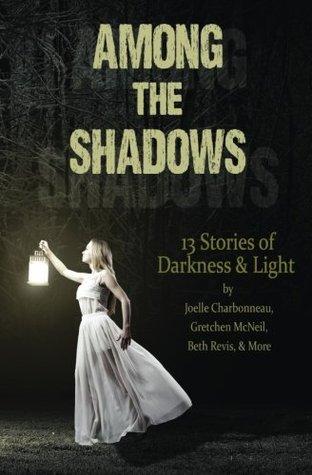 Entre las sombras: 13 historias de oscuridad y luz