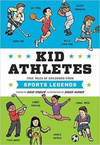 Kid Athletes: Cuentos Verdaderos de la Infancia de Sports Legends
