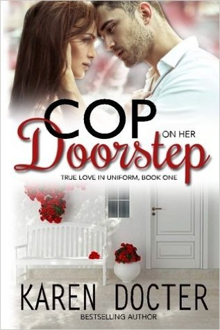 Cop En Su Puerta (True Love In Uniform, # 1)