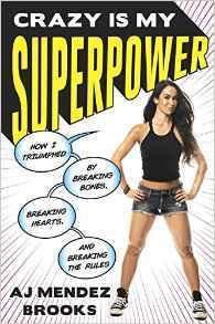 Loco es mi superpotencia: Cómo triunfé por romper huesos, romper corazones y romper las reglas
