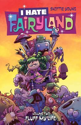 I Hate Fairyland, Volumen 2: Fluff My Life