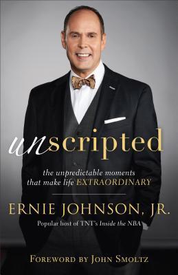 Unscripted: Los momentos impredecibles que hacen la vida extraordinaria