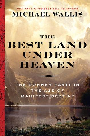 La mejor tierra bajo el cielo: El partido Donner en la era del destino manifiesto