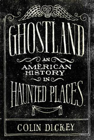 Ghostland: Una historia americana en lugares frecuentados