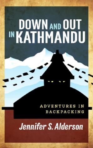 Abajo y hacia fuera en Kathmandu: Aventuras en Backpacking