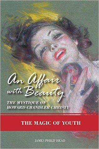 Una aventura con la belleza: La mística de Howard Chandler Christy: La magia de la juventud