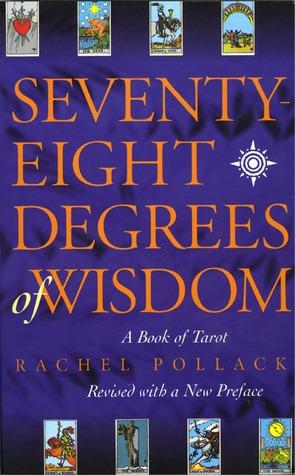 Setenta y Ocho Grados de Sabiduría: Un Libro del Tarot