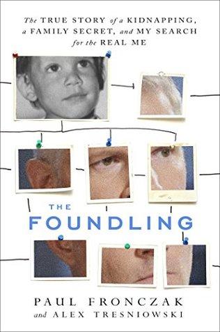 The Foundling: La verdadera historia de un secuestro, un secreto familiar y mi búsqueda del verdadero yo