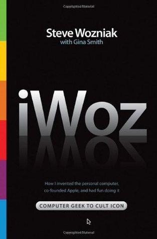 iWoz: friki del ordenador al Culto del icono: ¿Cómo he inventado Apple Fundada-Co ordenador personal, y se había divertido hacerlo