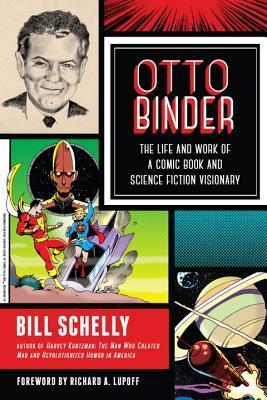 Otto Binder: La vida y el trabajo de un cómic y la ciencia ficción visionario