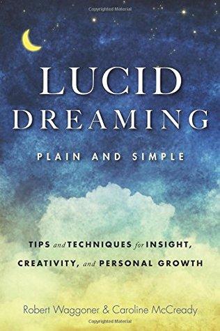 Lucid Dreaming, simple y simple: consejos y técnicas para la perspicacia, la creatividad y el crecimiento personal