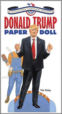 Donald Trump Muñeca de Papel Coleccionable Campaign Edition (Dover Paper Dolls)
