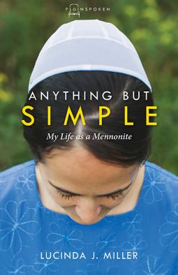 Cualquier cosa pero simple: Mi vida como menonita