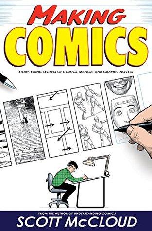 Haciendo Comics: Narrando Secretos de Comics, Manga y Novelas Gráficas