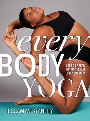 Cada Yoga del Cuerpo: Deja ir de miedo. Ponte en el tapete. Amo tu cuerpo.