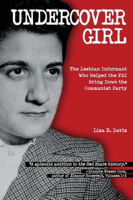 Undercover Girl: El informante lesbiano que ayudó al FBI a derribar al Partido Comunista
