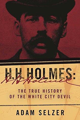 H. H. Holmes: La verdadera historia del diablo blanco de la ciudad